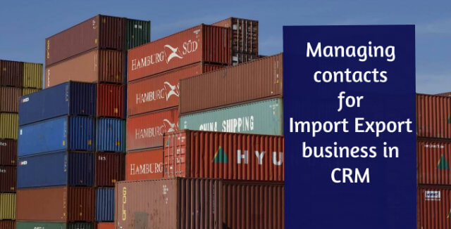 Managing Contacts For Import Export Business In CRM
