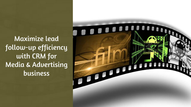 Maximize lead follow-up efficiency with CRM for Media & Advertising business