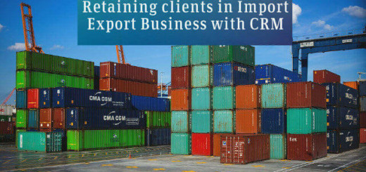 Retaining clients in Import Export Business with CRM