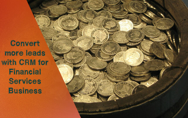 Convert more leads with CRM for Financial Services Business