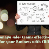 Manage Sales Teams Effectively For Your Business With CRM