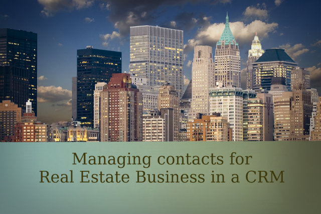Managing contacts for Real Estate Business in CRM