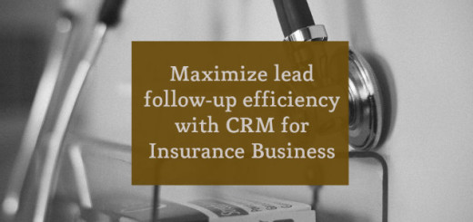 Maximize Lead Follow-Up Efficiency With CRM For Insurance Business