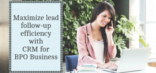 Maximize lead follow up efficiency with CRM for BPO business