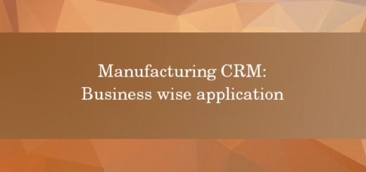 Manufacturing CRM business wise application