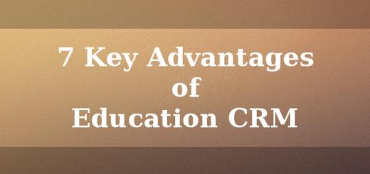7 Key advantages of Education CRM