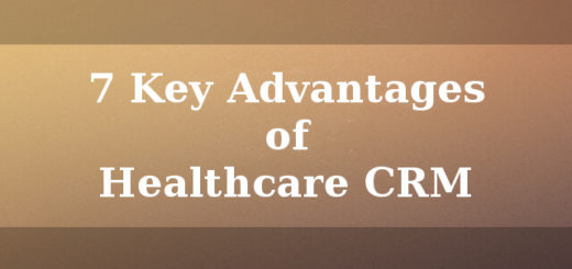 7 Key advantages of Healthcare CRM