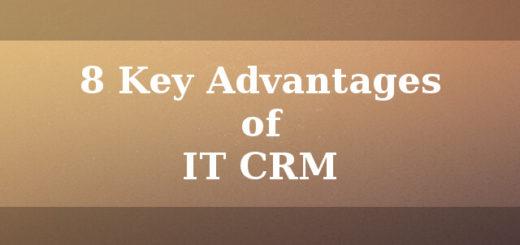 8 Key advantages of IT CRM