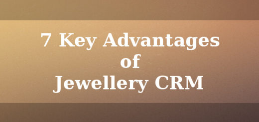 7 Key advantages of Jewellery CRM