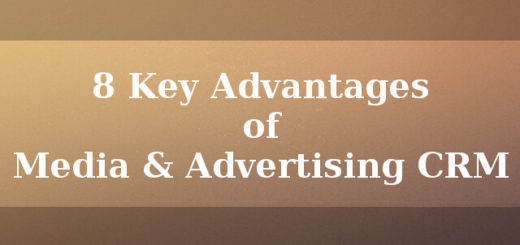 8 Key advantages of Media and Advertising CRM