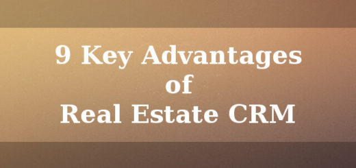 9 Key advantages of Real Estate CRM